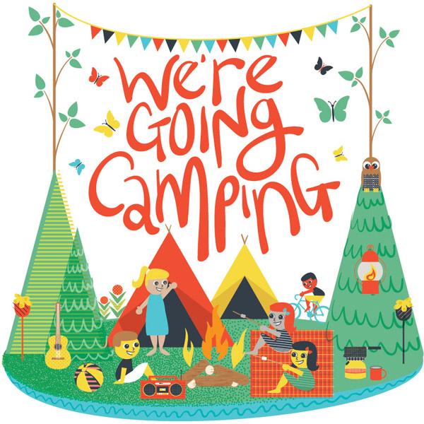 We Re Going Camping Illustration Sam Osborne Design